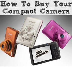 How to Buy a Point – and – Shoot Compact Camera